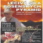 3. 4. • LÉČIVÁ SÍLA BOSENSKÝCH PYRAMID – unikátní přednáška