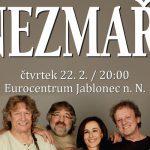 22. 2. • NEZMAŘI: 40 LET NA CESTĚ – Eurocentrum Jablonec n. Nisou