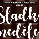 do 8. 4. • SLADKÉ NEDĚLE (Výstava Čokoláda) – Muzeum Nová Paka