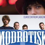 SOUTĚŽ  O VSTUPENKY: DAN BÁRTA • MODROTISK • SARA NIEMIETZ – Eurocentrum Jablonec nad Nisou