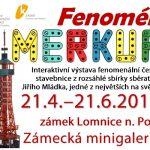 do 21. 6. • FENOMÉN MERKUR – výstava KIS Lomnice nad Popelkou
