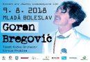 Světově uznávaný král balkánské hudby Goran Bregović vystoupí v Mladé Boleslavi. Koncert se bude konat u příležitosti padesátého výročí vstupu vojsk Varšavské smlouvy do ČSSR