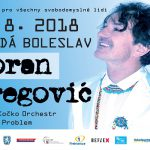 9. 8. • GORAN BREGOVIĆ – Krásná Louka, Mladá Boleslav