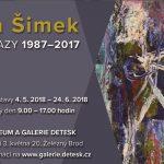do 24. 6. • JAN ŠIMEK – OBRAZY 1987–2017 – Galerie Detesk, Železný Brod