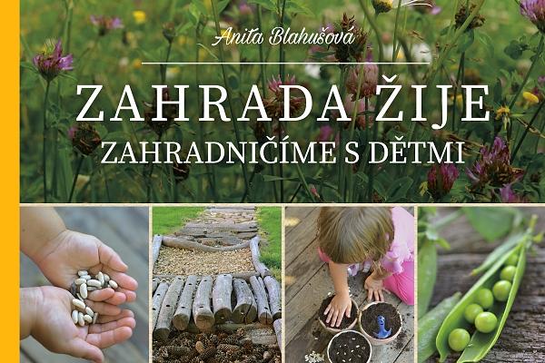 SOUTĚŽ O KNIHU: ZAHRADA ŽIJE – Zahradničíme s dětmi – červenec