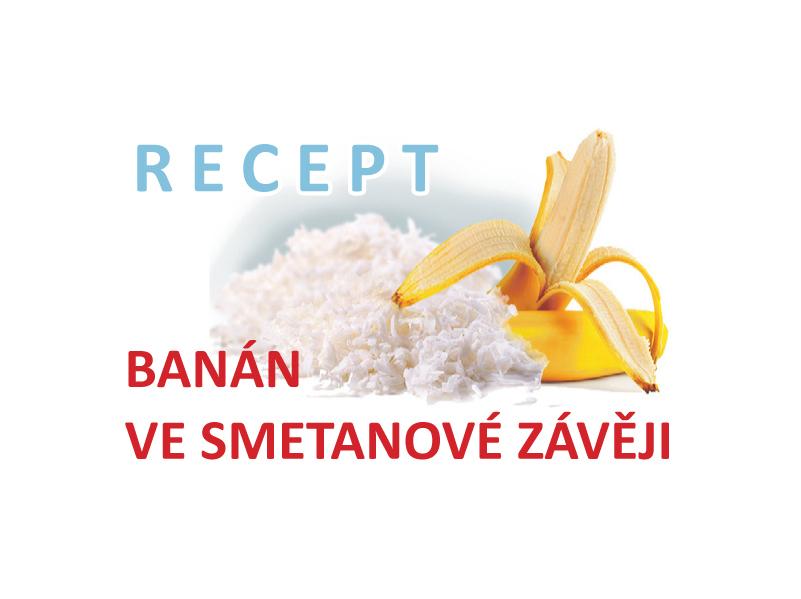 BANAN-VE-SMETANOVÉ-ZÁVĚJI-RECEPT-ČESKÝ-RÁJ-V-AKC