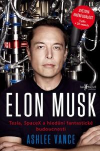 Elon-Musk-tesla-spacex-a-hledani-fantasticke-budoucnosti-kniha-biografie-zivotopis soutěž český ráj v akci