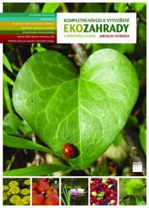 Kniha Ekozahrady od Jaroslava Svobody je doslova biblí pro každého, kdo chce ekologickou a funkční zahradu, která bude prospívat sama sobě