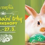 21. – 27. 3. • VELIKONOČNÍ TRHY A WORKSHOPY – Olympia Mladá Boleslav