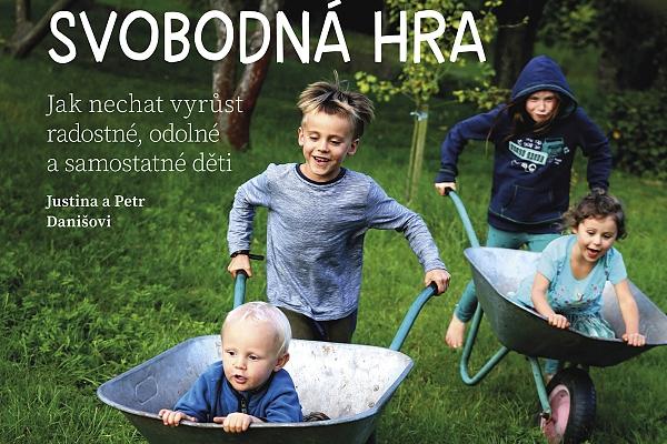 Soutěž o knihu Svobodná hra – Jak nechat vyrůst radostné, odolné a samostatné děti